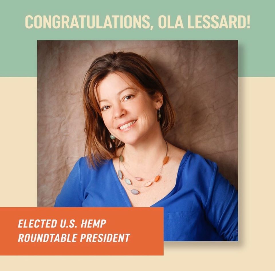 U.S. HEMP ROUNDTABLE ELECTS OLA LESSARD AS PRESIDENT
